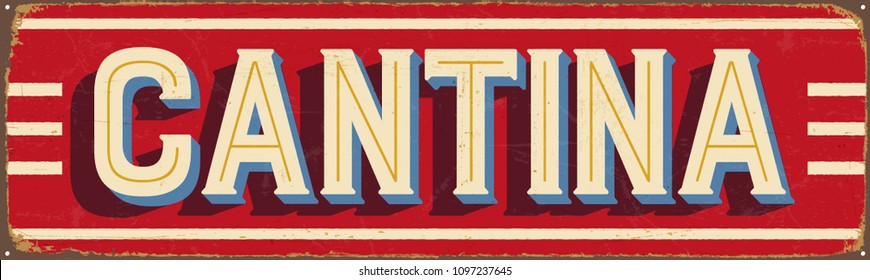 Vintage Style Vector Metal Sign - CANTINA - Grunge effects can be easily removed for a brand new, clean design.