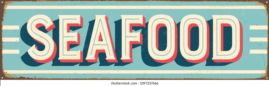 Vintage Style Vector Metal Sign - SEAFOOD - Grunge effects can be easily removed for a brand new, clean design.