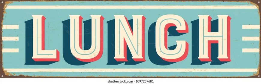 Vintage Style Vector Metal Sign - LUNCH - Grunge effects can be easily removed for a brand new, clean design.