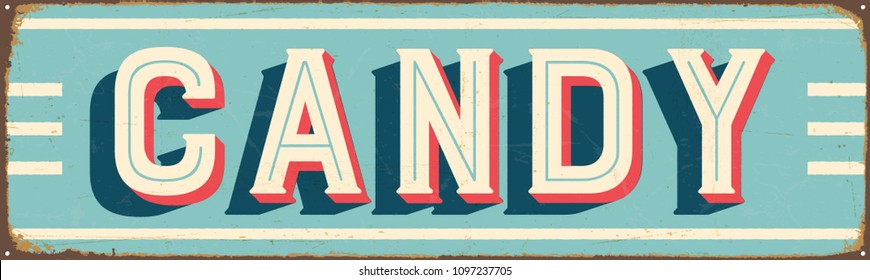 Vintage Style Vector Metal Sign - CANDY - Grunge effects can be easily removed for a brand new, clean design.
