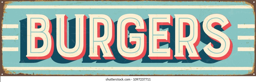 Vintage Style Vector Metal Sign - BURGERS - Grunge effects can be easily removed for a brand new, clean design.