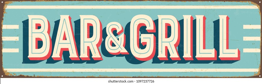 Vintage Style Vector Metal Sign - BAR & GRILL - Grunge effects can be easily removed for a brand new, clean design.