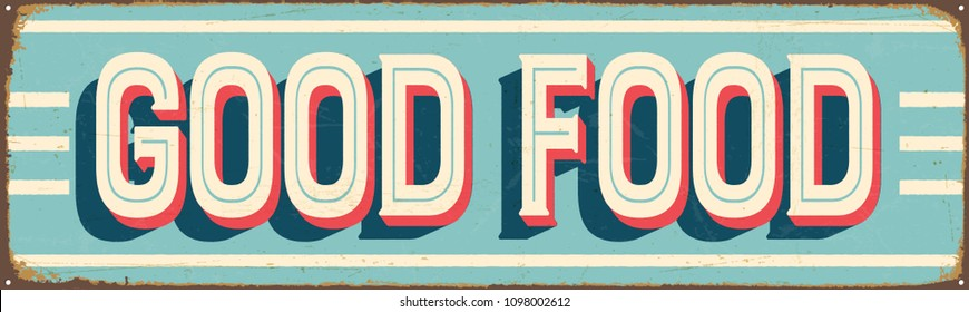 Vintage Style Vector Metal Sign - GOOD FOOD - Grunge effects can be easily removed for a brand new, clean design.
