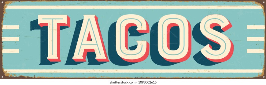 Vintage Style Vector Metal Sign - TACOS - Grunge effects can be easily removed for a brand new, clean design.