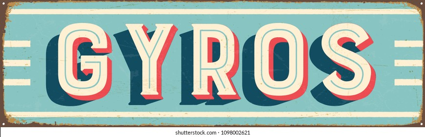 Vintage Style Vector Metal Sign - GYROS - Grunge effects can be easily removed for a brand new, clean design.