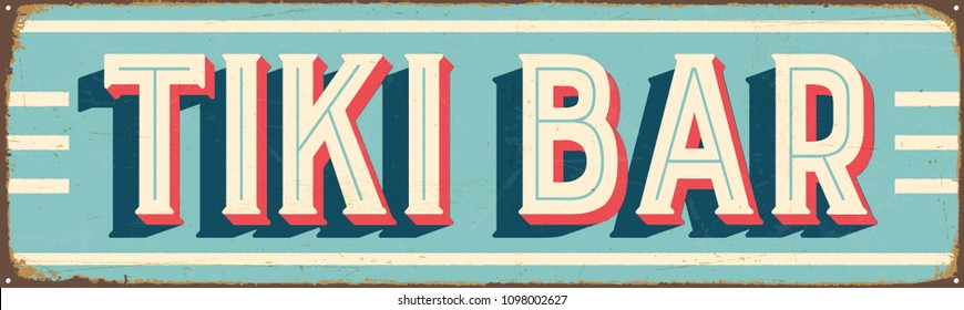 Vintage Style Vector Metal Sign - TIKI BAR - Grunge effects can be easily removed for a brand new, clean design.