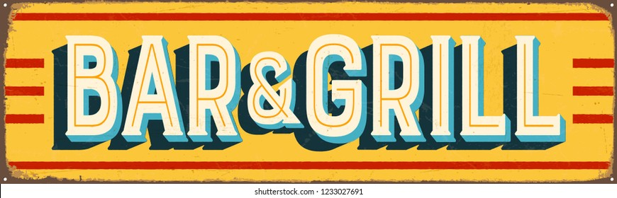 Vintage Style Vector Metal Sign - BAR & GRILL - Grunge effects can be easily removed for a brand new, clean design