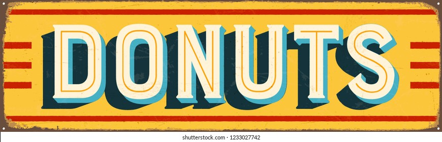 Vintage Style Vector Metal Sign - DONUTS - Grunge effects can be easily removed for a brand new, clean design