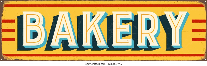 Vintage Style Vector Metal Sign - BAKERY - Grunge effects can be easily removed for a brand new, clean design