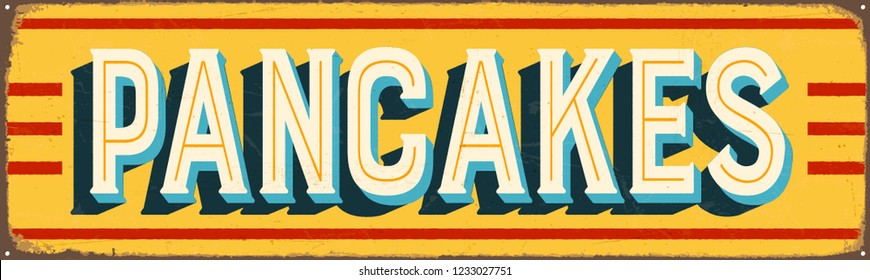Vintage Style Vector Metal Sign - PANCAKES - Grunge effects can be easily removed for a brand new, clean design