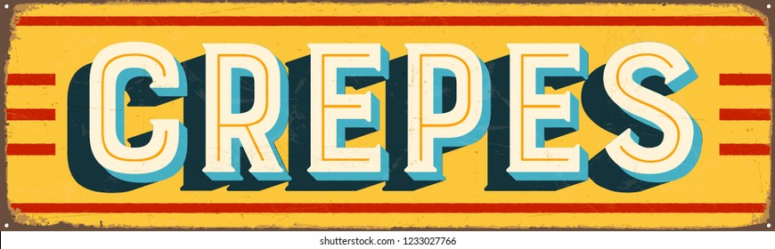 Vintage Style Vector Metal Sign - CREPES - Grunge effects can be easily removed for a brand new, clean design