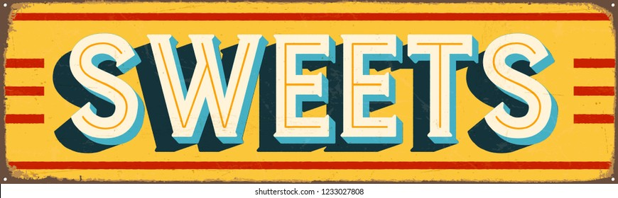 Vintage Style Vector Metal Sign - SWEETS - Grunge effects can be easily removed for a brand new, clean design