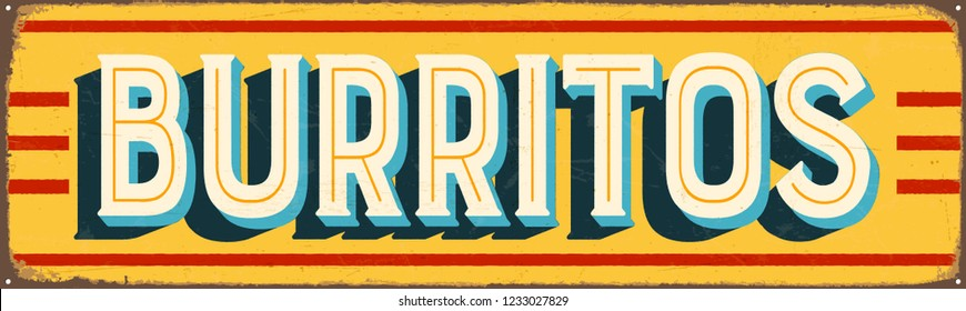 Vintage Style Vector Metal Sign - BURRITOS - Grunge effects can be easily removed for a brand new, clean design