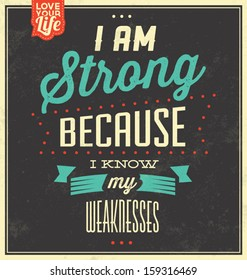 Vintage Template / Retro Design / Quote Typographic Background / I Am Strong Because I Know My Weaknesses