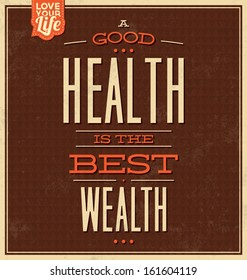 Vintage Template / Retro Design / Quote Typographic Background / A Good Health Is The Best Wealth