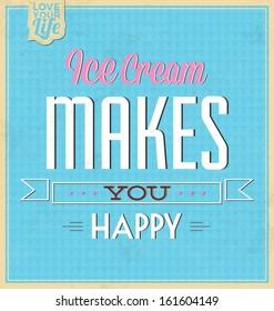 Vintage Template / Retro Design / Quote Typographic Background / Ice Cream Makes You Happy