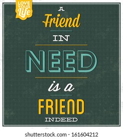 Vintage Template / Retro Design / Quote Typographic Background / A Friend In Need Is A Friend Indeed