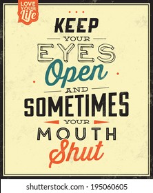 Vintage Template / Retro Design / Quote Typographic Background / Keep Your Eyes Open, And Sometimes Your Mouth Shut