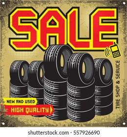 Vintage tire service or garage poster with text Sale, High Quality Tires, New and Used, vector illustration.