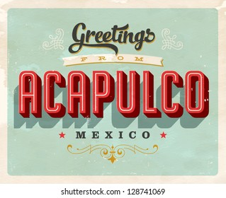 Vintage Touristic Greeting Card - Acapulco, Mexico - Vector EPS10. Grunge effects can be easily removed for a brand new, clean sign.