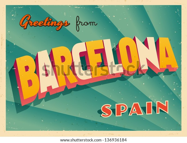 Vintage Touristic Greeting Card - Barcelona, Spain - Vector EPS10. Grunge effects can be easily removed for a brand new, clean sign.