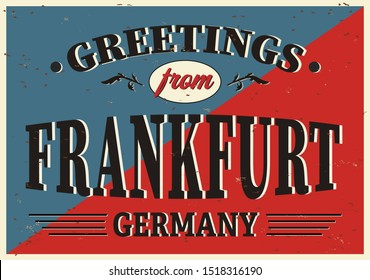 Vintage Touristic Greeting Card - Frankfurt Germany - Vector EPS10. Grunge effects can be easily removed for a brand new, clean sign.