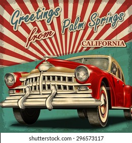 Vintage touristic greeting card with retro car. Palm springs. California.