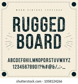 Vintage typeface, grunge rugged worn font