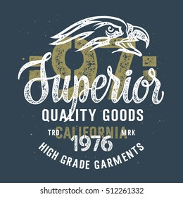 "Vintage typography for apparel / T-shirt graphics / Vector illustration with an Eagle head and hand-made lettering ""Superior quality goods"""