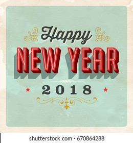 Vintage vector 2018 Happy New Year card, with a realistic used and worn effect that can be easily removed for a clean, brand new card.