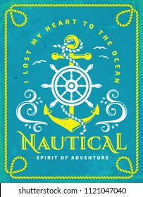 """Vintage vector emblem with anchor, steering wheel, waves and quote """"I lost my heart to the ocean"""". Nautical poster with rope frame. Sea cruise, sailing travel or navigation themes."""