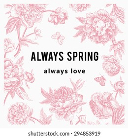 Vintage vector floral card. Peonies. Always spring. Always love.