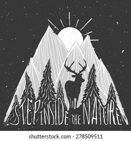 Vintage vector hand drawn lettering illustration. Step inside the nature. Typography poster with deer, mountains, sun and forest. T-shirt design, home decor elements, greeting and postal cards