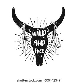 """Vintage vector illustration - The cow skull with feathers and text - """"Wild and free"""""""