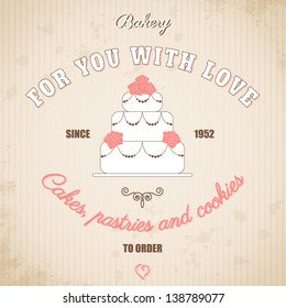 Vintage vector poster. Advertise bakery with samples of text in retro style. Cake with roses. Vintage background with stripes and blotches.