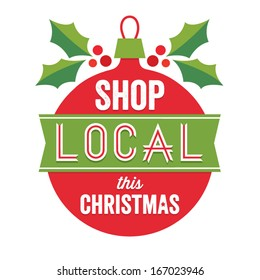 Vintage vector sign with Christmas bauble and holly. Support small business, shop local for Christmas.
