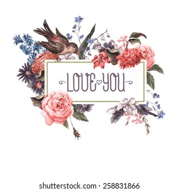 Vintage Watercolor Greeting Card with Blooming Flowers and Birds. Love You with Place for Your Text. Roses, Wildflowers, Vector Illustration