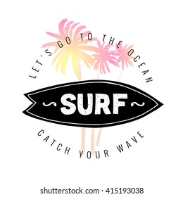 Vintage watercolor summer surf print with typography design, palm trees, surfboard and lettering Surf. Tropical vector set, fashion print, T-shirt design. Let's go to the ocean. Catch your wave.