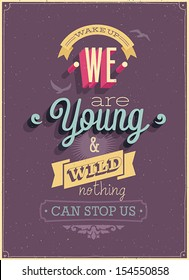 """Vintage """"We are Young"""" Poster. Vector illustration."""