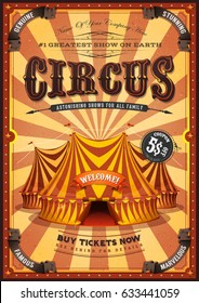 Vintage Yellow Circus Poster With Big Top. Illustration of a retro vertical circus poster background, with marquee, big top, titles and grunge texture for festival events and entertainment background