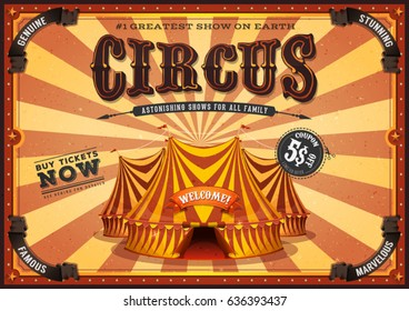 Vintage Yellow Circus Poster With Big Top/ Illustration of a retro circus poster background, with marquee, big top, titles and grunge texture for arts festival events and entertainment background