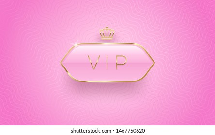 Vip glass label with golden crown and frame on a pink pattern background. Premium design. Luxury template design. Vector illustration.
