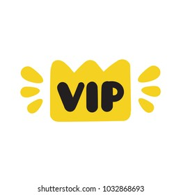 VIP or Very Important Person. Vector hand drawn lettering doodle, icon crown illustration on white background.