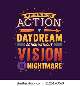 vision without action is daydream action without vision is nightmare typography quote poster colorful wall decor art design