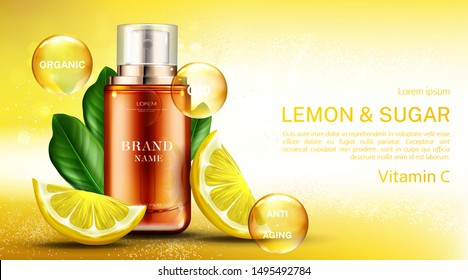 Vitamin С cosmetics bottle with lemon and sugar, organic anti aging spray, q10 fruit acid product package mockup background. Natural eco cosmetic skin care scrub ad. Realistic 3d vector illustration