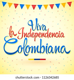 Viva la independencia Colombiana, Long live Colombian independence spanish text, Colombia theme patriotic celebration vector lettering.