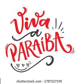 Viva a Paraíba! Long Live The Paraiba City! Brazilian Portuguese Hand Lettering Calligraphy for City Birthday. Vector.
