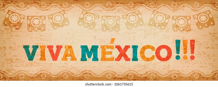 Viva mexico quote banner with colorful text decoration and vintage paper texture. Festive mexican illustration ideal for national holiday or celebration event. EPS10 vector.