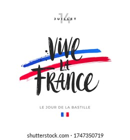 Vive la France. Bastille day vector illustration. Brush calligraphy greeting and brushstrokes in color of France flag. English translation - the 14 th of July. Long live France. Bastille day.