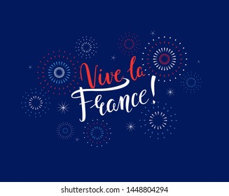 Vive la France! beautiful handwritten inscription for Bastille Day with fireworks illustration on blue background. July 14, National Day in France. - Vector